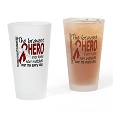 Multiple Myeloma Bravest Hero Drinking Glass