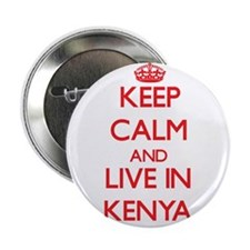 "Keep Calm and live in Kenya 2.25"" Button"