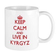 Keep Calm and live in Kyrgyz Mugs