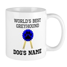 Worlds Best Greyhound (Custom) Mugs