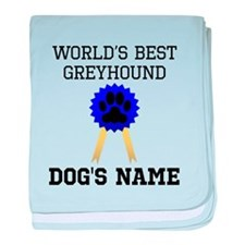 Worlds Best Greyhound (Custom) baby blanket