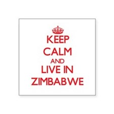 Keep Calm and live in Zimbabwe Sticker