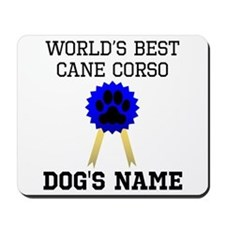 Worlds Best Cane Corso (Custom) Mousepad