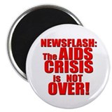 AIDS Crisis Not Over Magnet
