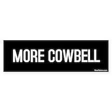 More Cowbell Bumper Bumper Sticker