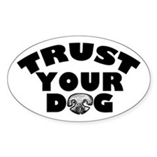 Trust Your Dog Decal