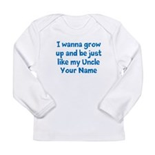Just Like My Uncle (Your Name) Long Sleeve T-Shirt