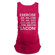 Exercise Eggs Are Sides Bacon Maternity Tank Top