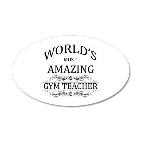 World's Most Amazing Gym Tea 35x21 Oval Wall Decal