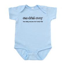 One Drink Away Adult Humor Infant Bodysuit