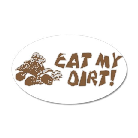 ATV Eat My Dirt 20x12 Oval Wall Decal
