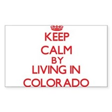 Keep Calm by living in Colorado Decal
