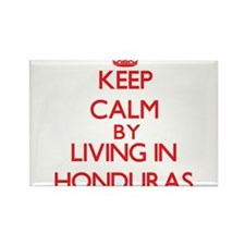 Keep Calm by living in Honduras Magnets