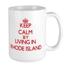 Keep Calm by living in Rhode Island Mugs