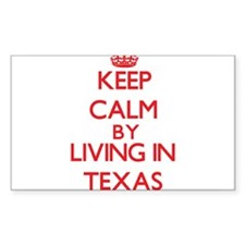 Keep Calm by living in Texas Decal