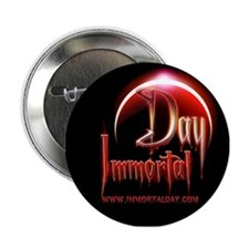 "Immortal Day 2.25"" Button"