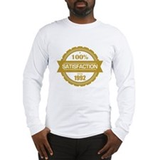 Satisfaction since 1992 Long Sleeve T-Shirt