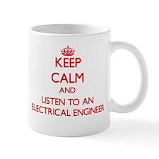 Keep Calm and Listen to an Electrical Engineer Mug