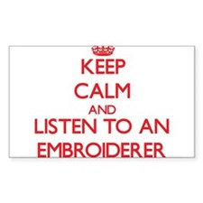 Keep Calm and Listen to an Embroiderer Decal