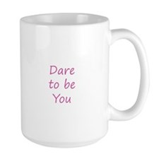 Dare to be you - Pink Mugs