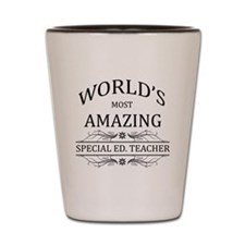 World's Most Amazing Special Ed. Teache Shot Glass