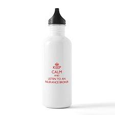 Keep Calm and Listen to an Insurance Broker Water
