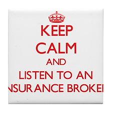 Keep Calm and Listen to an Insurance Broker Tile C