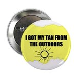 I GOT MY TAN FROM THE OUTDOORS Button