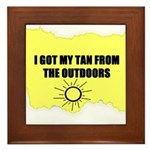 I GOT MY TAN FROM THE OUTDOORS Framed Tile