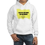 I GOT MY TAN FROM THE OUTDOORS Hooded Sweatshirt