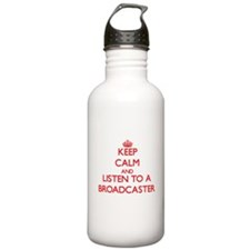 Keep Calm and Listen to a Broadcaster Water Bottle