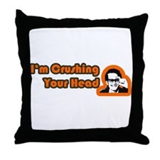 I'm Crushing Your Head Throw Pillow