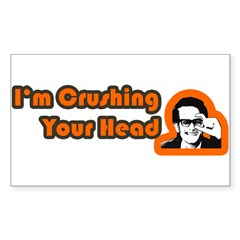 I'm Crushing Your Head Rectangle Sticker