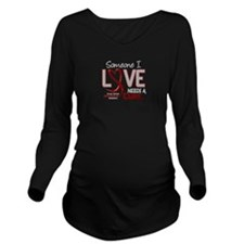 Brain Aneurysm Needs Long Sleeve Maternity T-Shirt