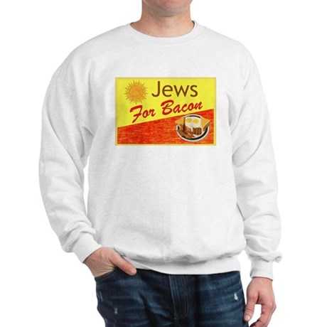Jews For Bacon Sweatshirt