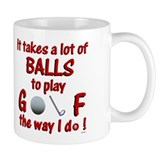 Play Golf the Way I Do Mug