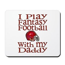 Fantasy Football with Daddy Mousepad