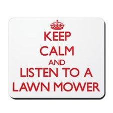 Keep Calm and Listen to a Lawn Mower Mousepad