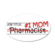 Job Mom Pharmacist 35x21 Oval Wall Decal