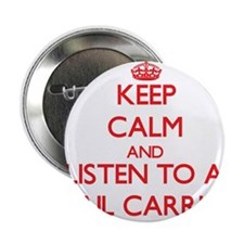 "Keep Calm and Listen to a Mail Carrier 2.25"" Butto"