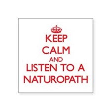 Keep Calm and Listen to a Naturopath Sticker