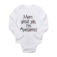 Mom, Great job, Im Awesome! Body Suit