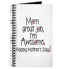 Mom Great Job Im Awesome! Happy Mothers Journal