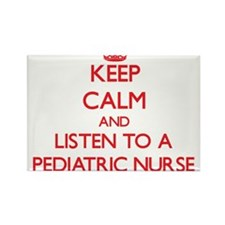 Keep Calm and Listen to a Pediatric Nurse Magnets