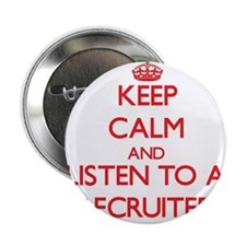 "Keep Calm and Listen to a Recruiter 2.25"" Button"