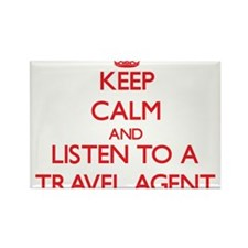 Keep Calm and Listen to a Travel Agent Magnets