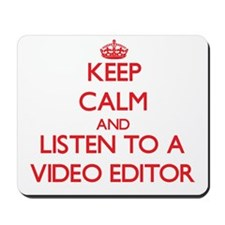 Keep Calm and Listen to a Video Editor Mousepad