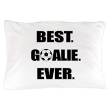 Best. Goalie. Ever. Pillow Case