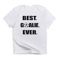 Best. Goalie. Ever. Infant T-Shirt