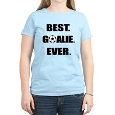 Best. Goalie. Ever. T-Shirt